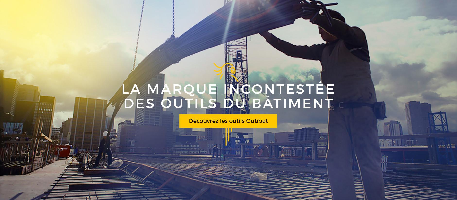 Outibat, l'esprit bâtiment - la marque incontestée des outils du bâtiment.